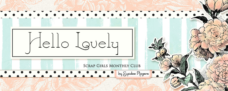 Scrap Girls Club Exclusive: Hello Lovely