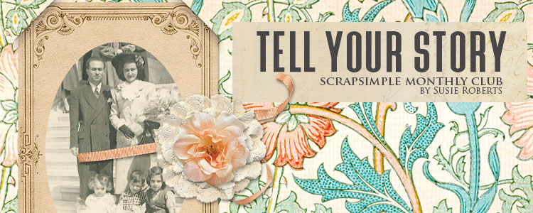 Scrap Girls ScrapSimple Club Exclusive: Tell Your Story